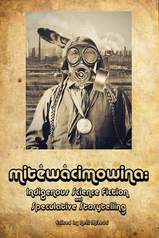 mitewachimowina - Indigenous Speculative Fiction